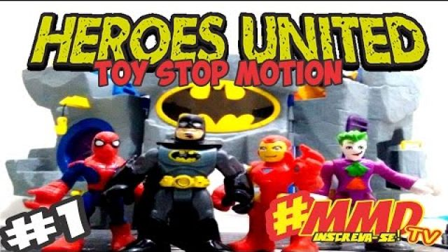 Heroes United #1 : STOP MOTION ACTION (TRAILER) #MMDtv