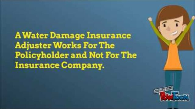 Water Damage Insurance Adjuster- To Get, File and Claim Your Water Damage.
