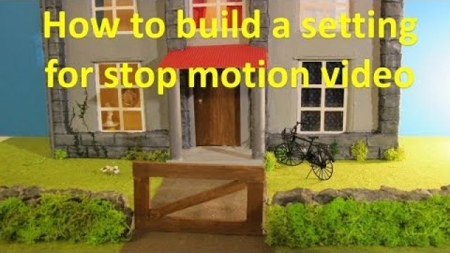How to make a set for stop motion video