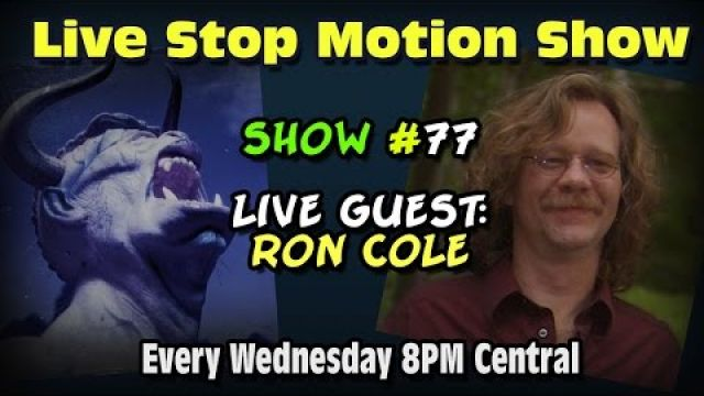 Live Stop Motion Chat Show #767 Guest Ron Cole (Recorded July 3rd 2013)