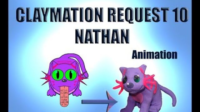 Claymation Request 10 Nathan